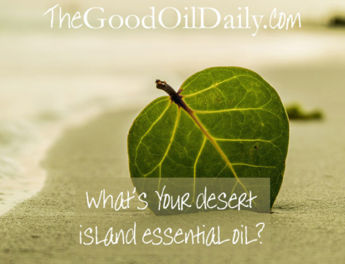What's Your Desert Island Essential Oil?