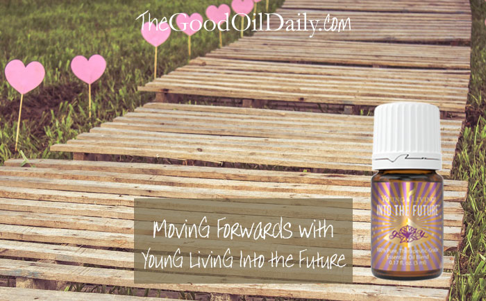 young living into the future, the good oil daily, essential oils